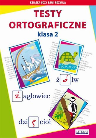 Okładka książki/ebooka Testy ortograficzne. Klasa 2