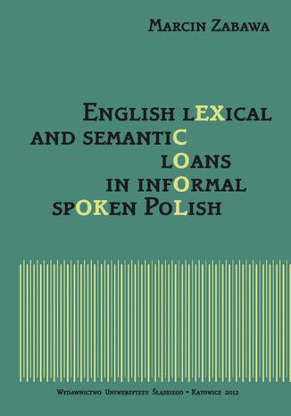 Okładka książki/ebooka English lexical and semantic loans in informal spoken Polish