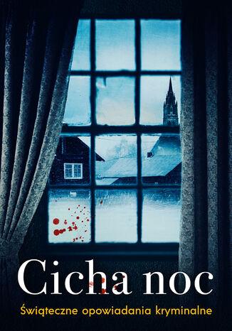 Okładka książki/ebooka Cicha noc. Świąteczne opowiadania kryminalne