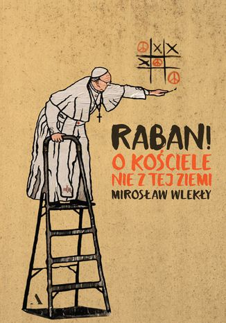 Okładka książki/ebooka Raban! O kościele nie z tej ziemi