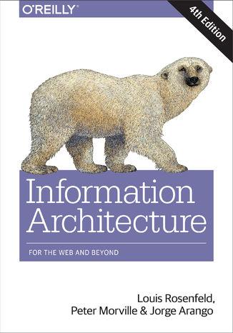 Okładka książki/ebooka Information Architecture. For the Web and Beyond. 4th Edition