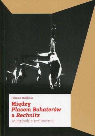 Okładka książki/ebooka Między Placem Bohaterów a Rechnitz