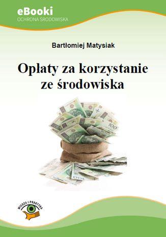 Okładka książki/ebooka Opłaty za korzystanie ze środowiska