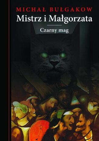 Okładka książki/ebooka Mistrz i Małgorzata. Czarny Mag