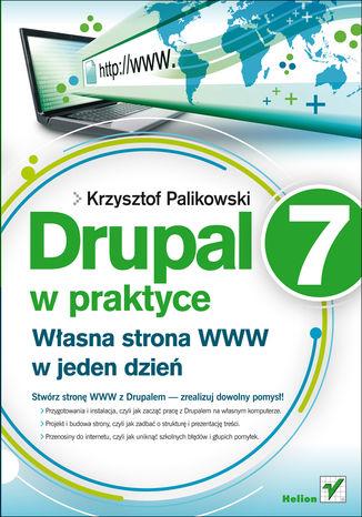 Okładka książki/ebooka Drupal 7 w praktyce. Własna strona WWW w jeden dzień
