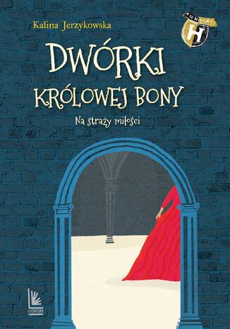 Okładka książki/ebooka Dwórki królowej Bony