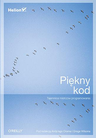 Okładka książki/ebooka Piękny kod. Tajemnice mistrzów programowania
