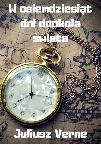 Okładka książki/ebooka W osiemdziesiąt dni dookoła świata