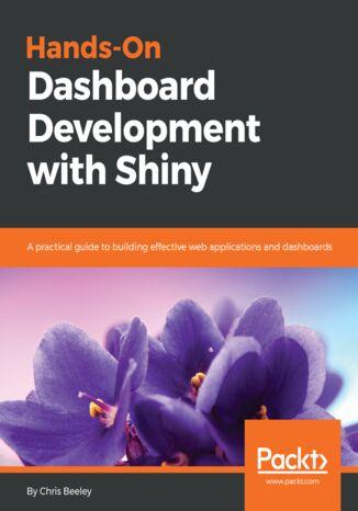 Okładka książki/ebooka Hands-On Dashboard Development with Shiny