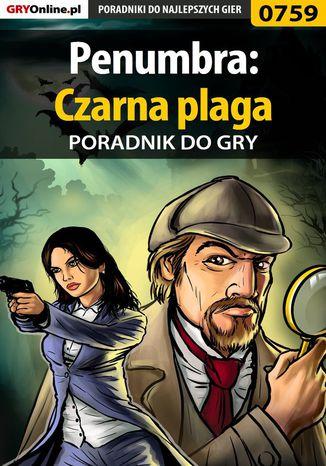 Okładka książki/ebooka Penumbra: Czarna plaga - poradnik do gry
