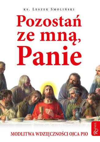 Okładka książki/ebooka Pozostań ze mną, Panie. Modlitwa wdzięczności Ojca Pio