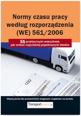 Okładka książki/ebooka Normy czasu pracy kierowcy według rozporządzenia (WE) 561/2006. 55 praktycznych wskazówek, jak unikać najczęściej popełnianych błędów