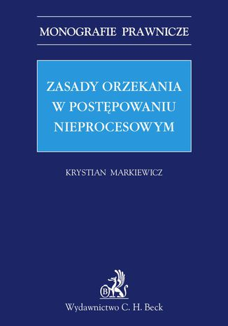 Okładka książki/ebooka Zasady orzekania w postępowaniu nieprocesowym