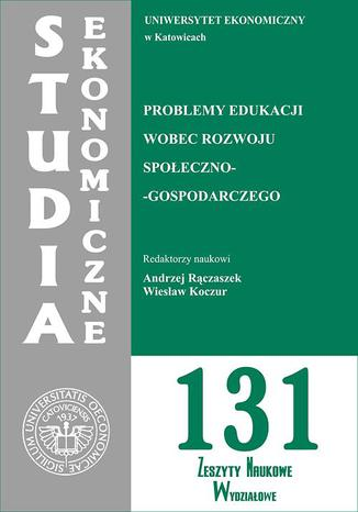 Okładka książki/ebooka Problemy edukacji wobec rozwoju społeczno-gospodarczego. SE 131
