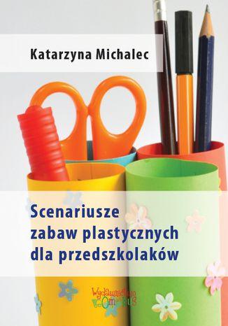 Okładka książki/ebooka Scenariusze zabaw plastycznych dla przedszkolaków
