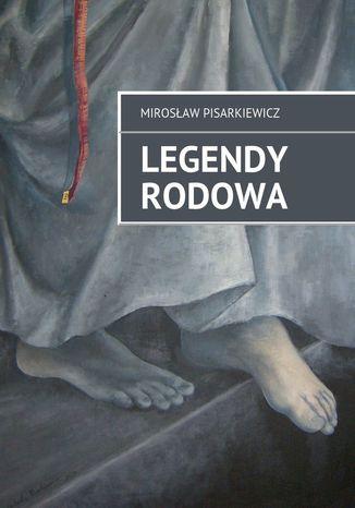 Okładka książki/ebooka Legendy Rodowa