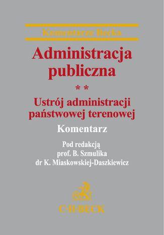 Okładka książki/ebooka Administracja publiczna. Tom 2 Ustrój administracji państwowej terenowej