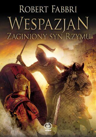 Okładka książki/ebooka Wespazjan (#6). Wespazjan. Zaginiony syn Rzymu