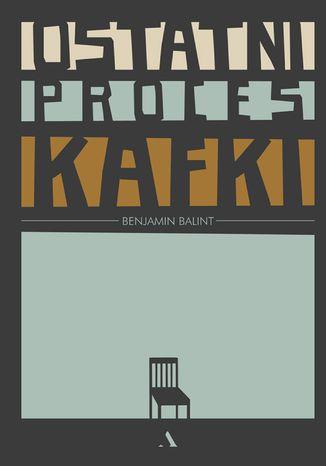 Okładka książki/ebooka Ostatni proces Kafki