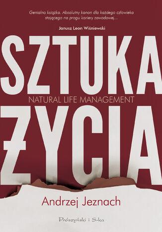 Okładka książki/ebooka Sztuka życia. Natural Life Management