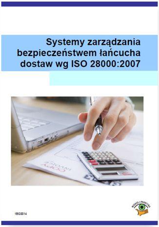 Okładka książki/ebooka Systemy zarządzania bezpieczeństwem łańcucha dostaw wg ISO 28000:2007