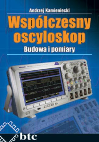Okładka książki/ebooka Współczesny oscyloskop. Budowa i pomiary