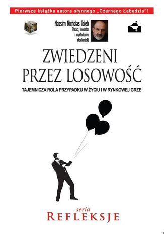 Okładka książki/ebooka Zwiedzeni przez losowość. Tajemnicza rola przypadku w życiu i w rynkowej grze