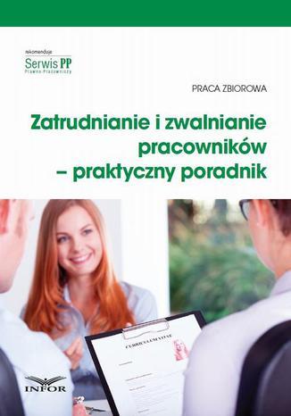 Okładka książki/ebooka Zatrudnianie i zwalnianie pracowników  praktyczny poradnik