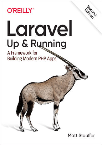 Okładka książki/ebooka Laravel: Up & Running. A Framework for Building Modern PHP Apps. 2nd Edition