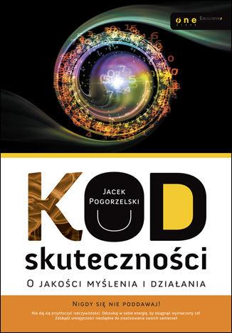 Okładka książki/ebooka Kod skuteczności. O jakości myślenia i działania
