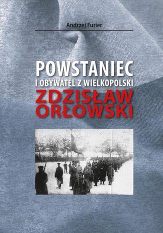 Okładka książki/ebooka Powstaniec i obywatel z Wielkopolski