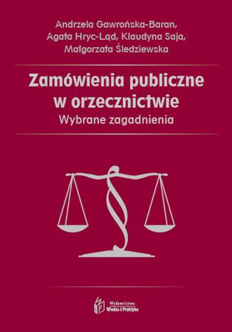 Okładka książki/ebooka Zamówienia publiczne w orzecznictwie. Wybrane zagadnienia