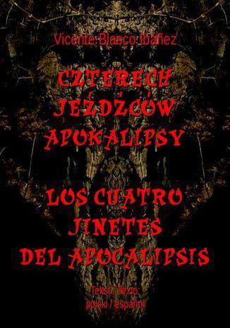 Okładka książki/ebooka Czterech jeźdźców Apokalipsy. Los cuatro jinetes del Apocalipsis