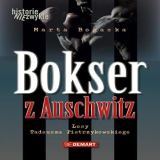 Okładka książki Bokser z Auschwitz. Losy Tadeusza Pietrzykowskiego