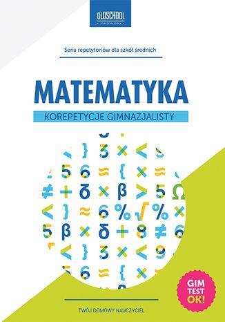 Okładka książki/ebooka Matematyka. Korepetycje gimnazjalisty