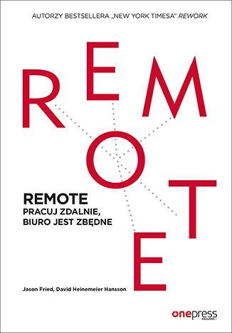 Okładka książki REMOTE. Pracuj zdalnie, biuro jest zbędne