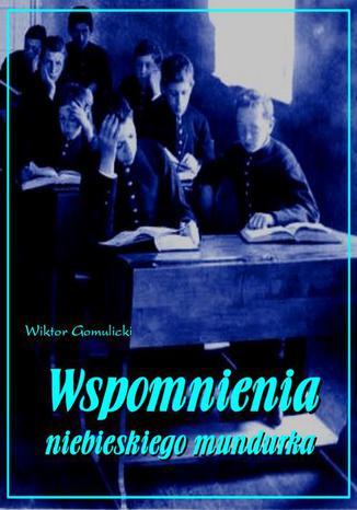 Okładka książki/ebooka Wspomnienia niebieskiego mundurka