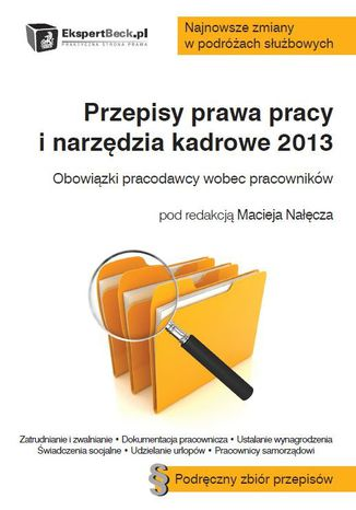 Okładka książki/ebooka Przepisy prawa pracy i narzędzia kadrowe 2013. Obowiązki pracodawcy wobec pracowników
