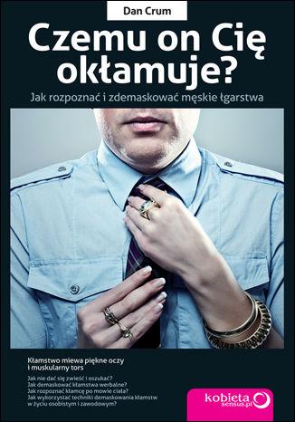 Okładka książki/ebooka Czemu on Cię okłamuje? Jak rozpoznać i zdemaskować męskie łgarstwa