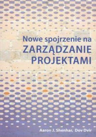 Okładka książki/ebooka Nowe spojrzenie na zarządzanie projektami