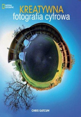 Okładka książki/ebooka Kreatywna fotografia cyfrowa