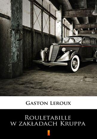 Okładka książki/ebooka Rouletabille w zakładach Kruppa