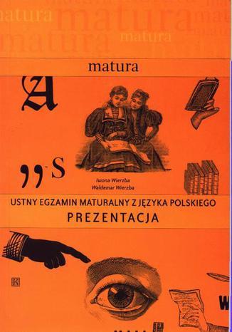 Okładka książki/ebooka Ustny egzamin maturalny z języka polskiego. Prezentacja