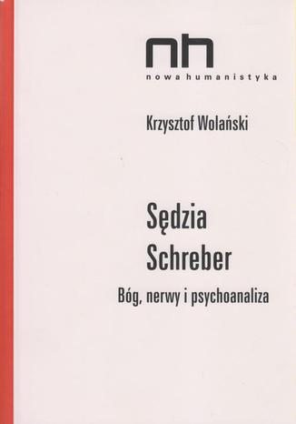 Okładka książki/ebooka Sędzia Schreber. Bóg, nerwy i psychoanaliza
