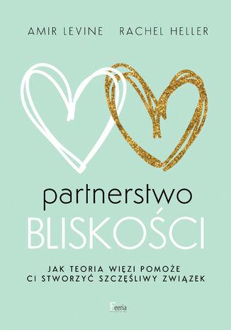 Okładka książki/ebooka Partnerstwo bliskości. Jak teoria więzi pomoże ci stworzyć szczęśliwy związek