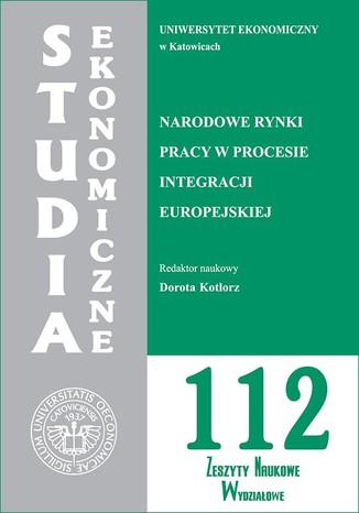 Okładka książki/ebooka Narodowe rynki pracy w procesie integracji europejskiej. SE 112