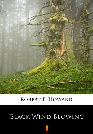 Okładka książki/ebooka Black Wind Blowing