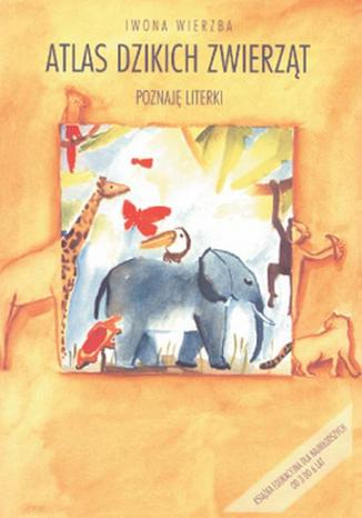 Okładka książki/ebooka Atlas dzikich zwierząt.Poznaję literki