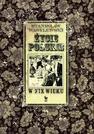 Okładka książki/ebooka Życie polskie w XIX wieku