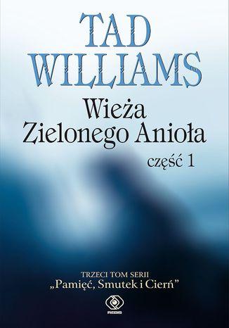 Okładka książki/ebooka Pamięć, Smutek i Cierń (#3). Wieża Zielonego Anioła część 1